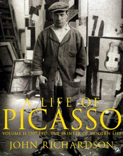 A Life of Picasso: 1907 1917: The Painter of Modern Life 9781845951566