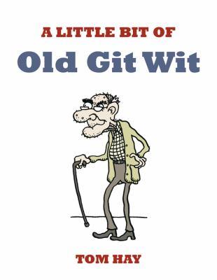 A Little Bit of Old Git Wit 9781849530064