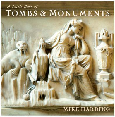 A Little Book of Tombs & Monuments 9781845133061