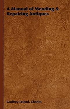 A Manual of Mending & Repairing Antiques 9781846641299