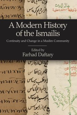 A Modern History of the Ismailis: Continuity and Change in a Muslim Community 9781845117177