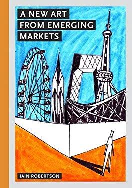 A New Art from Emerging Markets 9781848220195