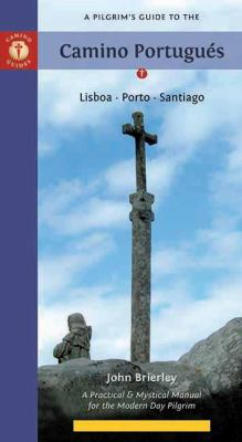 A Pilgrim's Guide to the Camino Portugues: Lisboa * Porto * Santiago 9781844095926