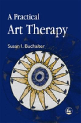 A Practical Art Therapy 9781843107699