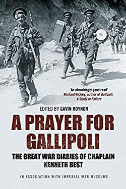 A Prayer for Gallipoli: The Great War Diaries of Chaplain Kenneth Best 9781849833677