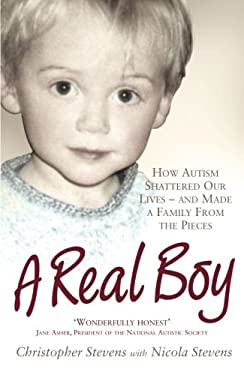 A Real Boy: How Autism Shattered Our Lives - And Made a Family from the Pieces 9781843172666