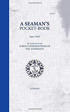A Seaman's Pocket Book June 1943: By Authority of the Lords Commissioners of the Admiralty 9781844860371