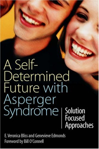 A Self-Determined Future with Asperger Syndrome: Solution Focused Approaches 9781843105138