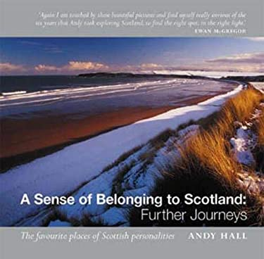A Sense of Belonging to Scotland: Further Journeys. Andy Hall 9781841830896