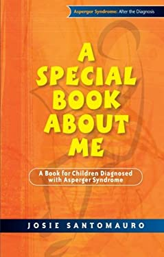 A Special Book about Me: A Book for Children Diagnosed with Asperger Syndrome 9781843106555