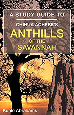 A Study Guide to Chinua Achebe's Anthills of the Savannah 9781845492588