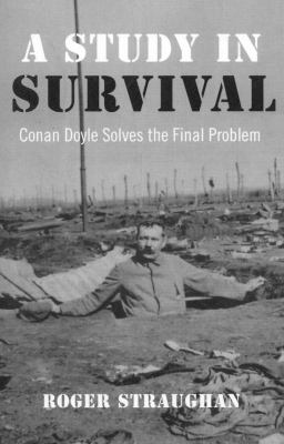 A Study in Survival: Conan Doyle Solves the Final Problem 9781846942402