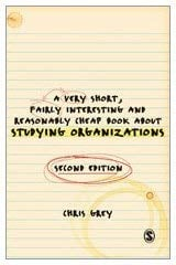 A Very Short Fairly Interesting and Reasonably Cheap Book about Studying Organizations 9781847873422