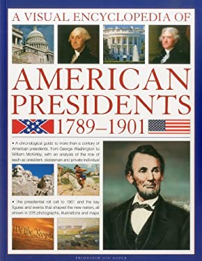 A Visual Encyclopedia of American Presidents 1789-1901 9781844769483