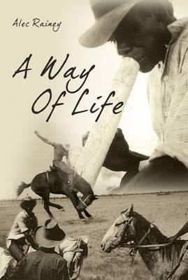 A Way of Life: Under Sun and Stars: Reminiscences of a Lost World