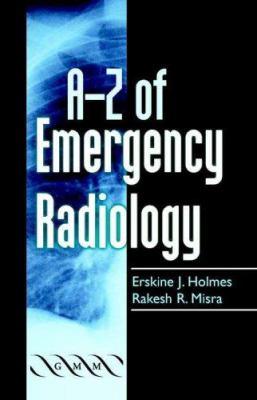 A-Z of Emergency Radiology 9781841102016