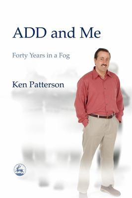 ADD and Me: Forty Years in a Fog 9781843107774