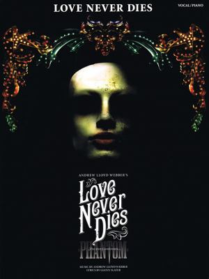 Love Never Dies: Phantom: The Story Continues... 9781849385336
