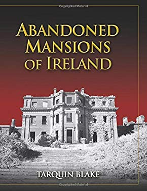 Abandoned Mansions of Ireland 9781848890619