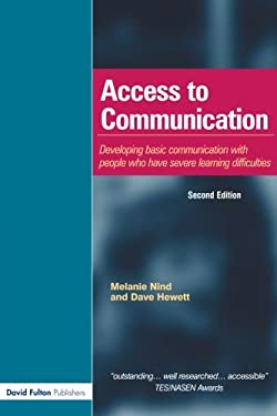 Access to Communication: Developing the Basics of Communication with People with Severe Learning Difficulties Through Intensive Interaction 9781843121848