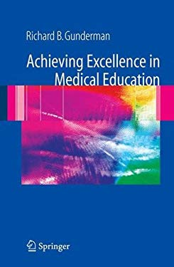 Achieving Excellence in Medical Education 9781846282966