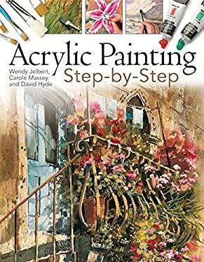 Acrylic Painting Step-By-Step 9781844484119