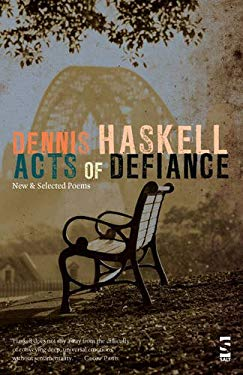 Acts of Defiance: New and Selected Poems 9781844715275