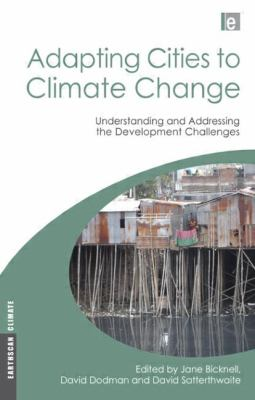 Adapting Cities to Climate Change: Understanding and Addressing the Development Challenges 9781844077465