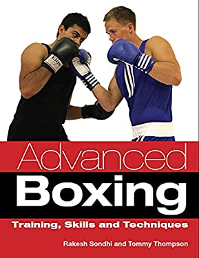 Advanced Boxing: Training, Skills and Techniques 9781847972972