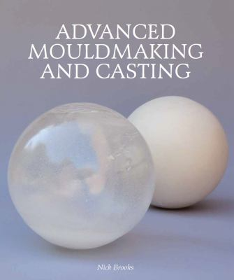 Advanced Mouldmaking and Casting 9781847973108