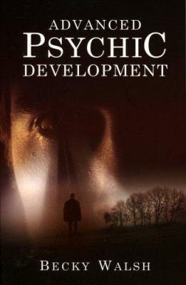 Advanced Psychic Development 9781846940620