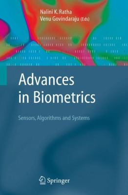 Advances in Biometrics: Sensors, Algorithms and Systems 9781846289200