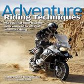 Adventure Riding Techniques: The Essential Guide to All the Skills You Need for Off-Road Adventure Riding 7491811