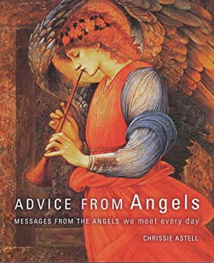 Advice from Angels: Messages from the Angels We Meet Every Day 9781841812472