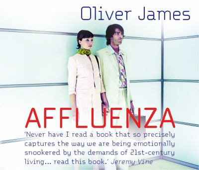 Affluenza. Oliver James 9781846572036