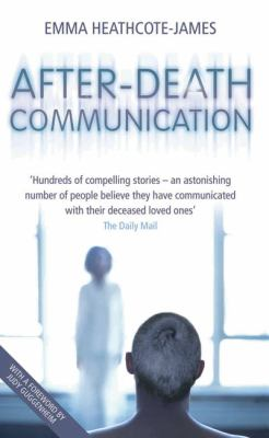 After-Death Communication: Hundreds of True Stories from the UK of People Who Have Communicated with Their Loved Ones 9781844545148