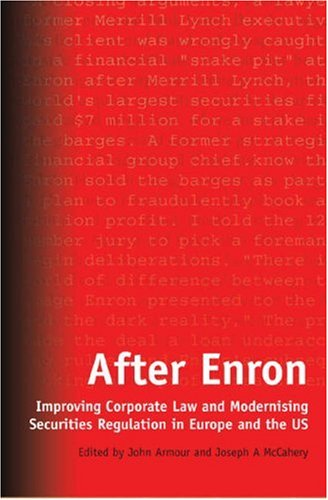 After Enron: Improving Corporate Law and Modernising Securities Regulation in Europe and the US 9781841135311