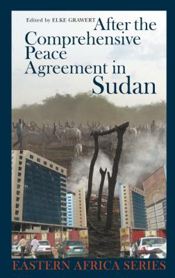 After the Comprehensive Peace Agreement in Sudan 9781847010223