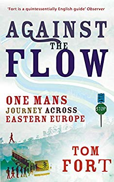 Against the Flow: Wading Through Eastern Europe 9781846055683
