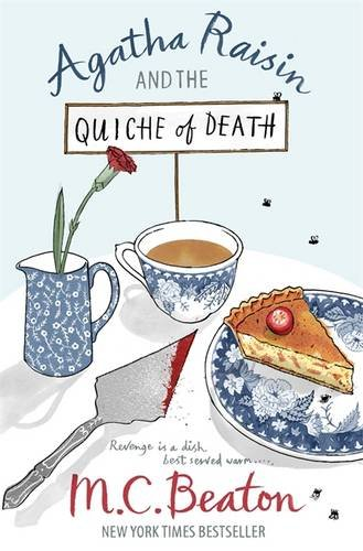 Agatha Raisin and the Quiche of Death. M.C. Beaton