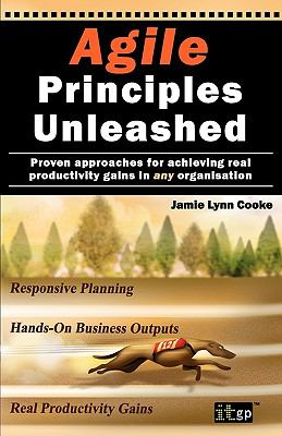 Agile Principles Unleashed 9781849280570