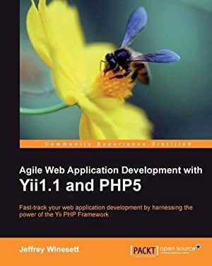 Agile Web Application Development with Yii1.1 and Php5 9781847199584