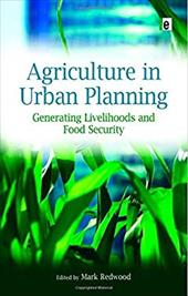 Agriculture in Urban Planning: Generating Livelihoods and Food Security 7489296