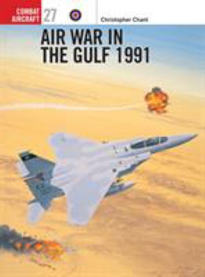 Air War in the Gulf 1991 9781841762951