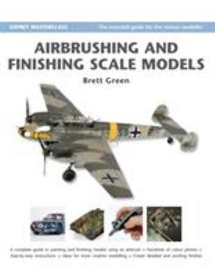 Airbrushing and Finishing Scale Models 9781846031991