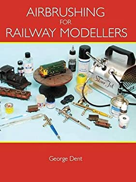 Airbrushing for Railway Modellers 9781847972651