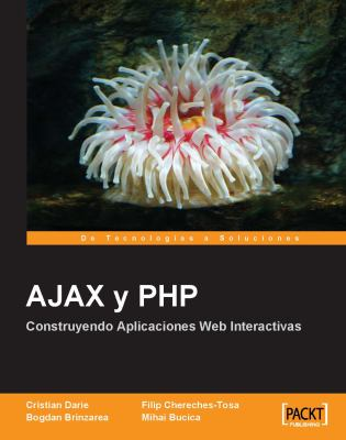 Ajax y PHP: Construyendo Aplicaciones Web Interactivas 9781847191311