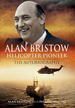 Alan Bristow: Helicopter Pioneer: The Autobiography 9781848842083