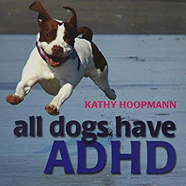 All Dogs Have ADHD 9781843106517