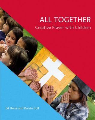 All Together: Creative Prayer with Children 9781847301796